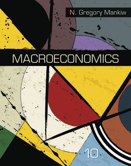 Macroeconomics by N. Gregory Mankiw - Tenth Edition, 2019 from Macmillan Student Store