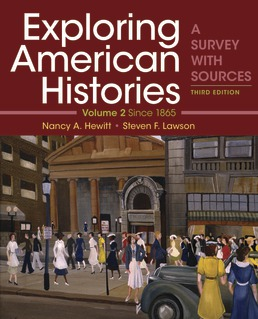 Exploring American Histories, Volume 2 by Nancy A. Hewitt; Steven F. Lawson - Third Edition, 2019 from Macmillan Student Store