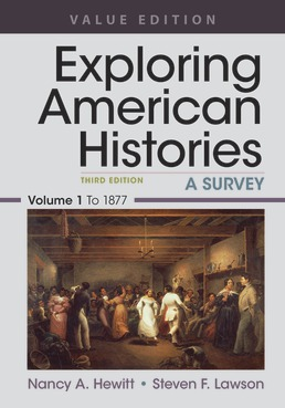 Exploring American Histories, Value Edition, Volume 1 by Nancy A. Hewitt; Steven F. Lawson - Third Edition, 2019 from Macmillan Student Store