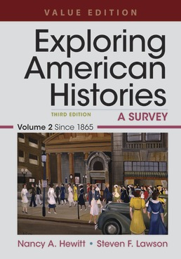 Exploring American Histories, Value Edition, Volume 2 by Nancy A. Hewitt; Steven F. Lawson - Third Edition, 2019 from Macmillan Student Store