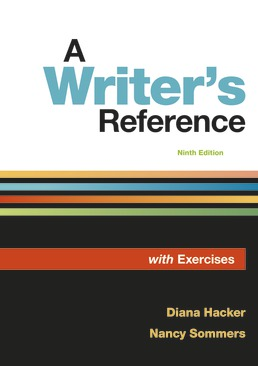 Writer's Reference with Exercises by Diana Hacker; Nancy Sommers - Ninth Edition, 2018 from Macmillan Student Store