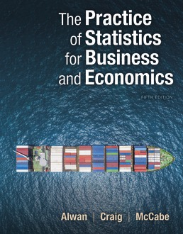 Practice of Statistics for Business and Economics by Layth C. Alwan; Bruce A. Craig; George P. McCabe - Fifth Edition, 2020 from Macmillan Student Store