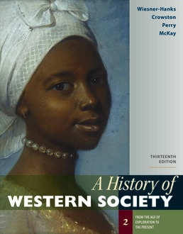 History of Western Society, Volume 2 by Merry E. Wiesner-Hanks; Clare Haru Crowston; Joe Perry; John P. McKay - Thirteenth Edition, 2020 from Macmillan Student Store