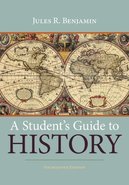 A Student's Guide to History by Jules R. Benjamin - Fourteenth Edition, 2019 from Macmillan Student Store