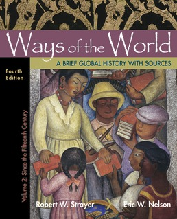 Ways of the World with Sources, Volume 2 by Robert W. Strayer; Eric W. Nelson - Fourth Edition, 2019 from Macmillan Student Store