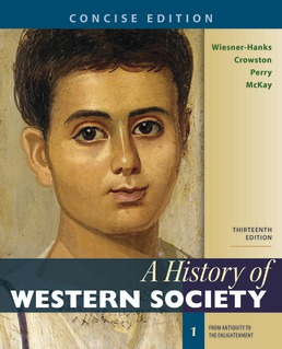 A History of Western Society, Concise Edition, Volume 1 by Merry E. Wiesner-Hanks; Clare Haru Crowston; Joe Perry; John P. McKay - Thirteenth Edition, 2020 from Macmillan Student Store