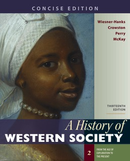 History of Western Society, Concise Edition, Volume 2 by Merry E. Wiesner-Hanks; Clare Haru Crowston; Joe Perry; John P. McKay - Thirteenth Edition, 2020 from Macmillan Student Store