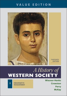 History of Western Society, Value Edition, Volume 1 by Merry E. Wiesner-Hanks; Clare Haru Crowston; Joe Perry; John P. McKay - Thirteenth Edition, 2020 from Macmillan Student Store