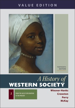 A History of Western Society, Value Edition, Volume 2 by Merry E. Wiesner-Hanks; Clare Haru Crowston; Joe Perry; John P. McKay - Thirteenth Edition, 2020 from Macmillan Student Store
