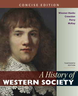 A History of Western Society, Concise Edition, Combined Volume by Merry E. Wiesner-Hanks; Clare Haru Crowston; Joe Perry; John P. McKay - Thirteenth Edition, 2020 from Macmillan Student Store