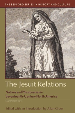 The Jesuit Relations by Allan Greer  - Second Edition, 2019 from Macmillan Student Store