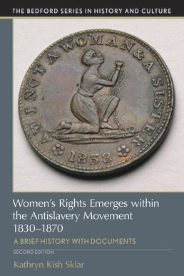 Women's Rights Emerges within the Anti-Slavery Movement, 1830-1870 by Kathryn Kish Sklar - Second Edition, 2019 from Macmillan Student Store