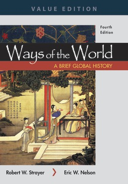 Ways of the World: A Brief Global History, Value Edition, Combined Volume by Robert W. Strayer; Eric W. Nelson - Fourth Edition, 2019 from Macmillan Student Store