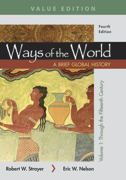 Ways of the World: A Brief Global History, Value Edition, Volume I by Robert W. Strayer; Eric W. Nelson - Fourth Edition, 2019 from Macmillan Student Store