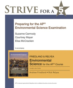 Strive for a 5: Preparing for the AP® Environmental Science Exam by Andrew Friedland; Rick Relyea; Suzanne Carmody; Courtney Mayer; Elisa McCracken - Third Edition, 2019 from Macmillan Student Store