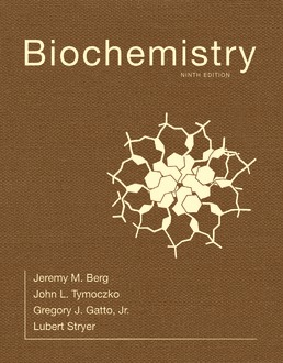 Biochemistry by Lubert Stryer; Jeremy Berg; John Tymoczko; Gregory Gatto - Ninth Edition, 2019 from Macmillan Student Store