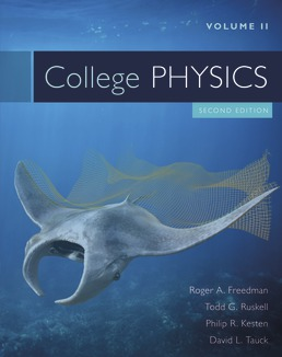 College Physics Volume 2 by Roger A. Freedman; Todd Ruskell; Philip R. Kesten; David Tauck - Second Edition, 2018 from Macmillan Student Store