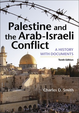 Palestine and the Arab-Israeli Conflict by Charles D. Smith - Tenth Edition, 2021 from Macmillan Student Store