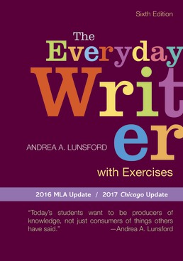 Everyday Writer with Exercises with 2016 MLA Update by Andrea A. Lunsford - Sixth Edition, 2016 from Macmillan Student Store