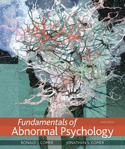Fundamentals of Abnormal Psychology by Ronald J. Comer; Jonathan S. Comer - Ninth Edition, 2019 from Macmillan Student Store