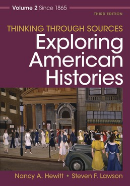 Thinking Through Sources for Exploring American Histories Volume 2 by Nancy A. Hewitt; Steven F. Lawson - Third Edition, 2019 from Macmillan Student Store