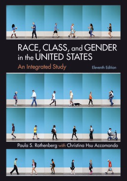 Race, Class, and Gender in the United States: An Integrated Study by Paula S. Rothenberg - Eleventh Edition, 2020 from Macmillan Student Store