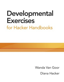 Developmental Exercises for Hacker Handbooks by Diana Hacker; Wanda Van Goor - First Edition, 2018 from Macmillan Student Store