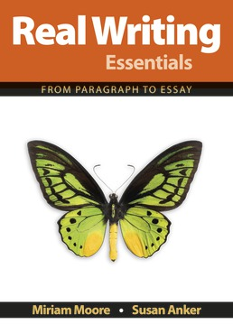 Real Writing Essentials by Miriam Moore; Susan Anker - First Edition, 2018 from Macmillan Student Store