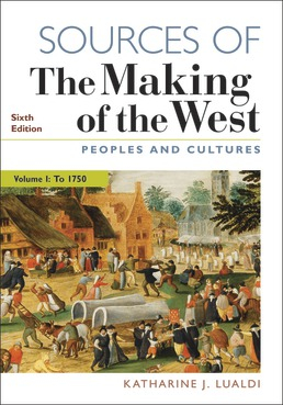 Sources of The Making of the West, Volume I by Katharine J. Lualdi - Sixth Edition, 2019 from Macmillan Student Store