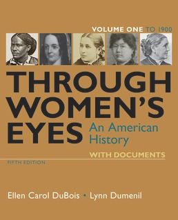 Through Women's Eyes, Volume 1 by Ellen Carol DuBois; Lynn Dumenil - Fifth Edition, 2019 from Macmillan Student Store
