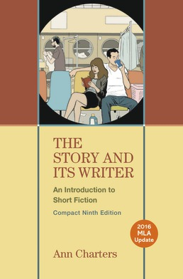 Story and Its Writer Compact 2016 MLA Update by Ann Charters - Ninth Edition, 2018 from Macmillan Student Store