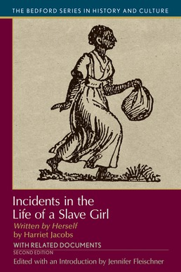 Incidents in the Life of A Slave Girl, Written by Herself by Harriet Jacobs; Jennifer Fleischner - Second Edition, 2020 from Macmillan Student Store
