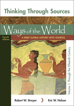 Thinking Through Sources for Ways of the World, Volume 1 by Robert W. Strayer; Eric W. Nelson - Fourth Edition, 2019 from Macmillan Student Store