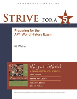 Strive for a 5 for Ways of the World for AP®, 2017 Update by Robert W. Strayer; Eric W. Nelson - Third Edition, 2016 from Macmillan Student Store