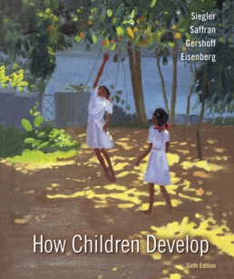How Children Develop by Robert S. Siegler; Jenny Saffran; Nancy Eisenberg; Elizabeth Gershoff - Sixth Edition, 2020 from Macmillan Student Store