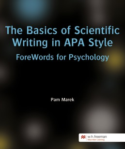 CP ForeWords Basics of Scientific Writing in APA Style by Pam Marek - First Edition, 2018 from Macmillan Student Store