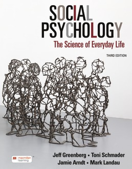 Social Psychology by Jeff Greenberg; Toni Schmader; Jamie Arndt; Mark Landau - Third Edition, 2021 from Macmillan Student Store