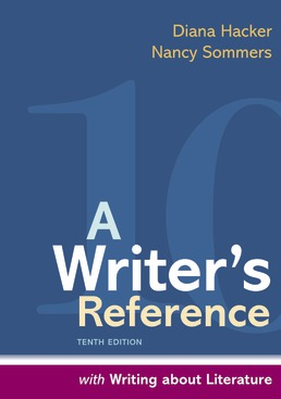 Writer's Reference with Writing about Literature by Diana Hacker; Nancy Sommers - Tenth Edition, 2021 from Macmillan Student Store