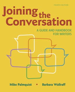 Joining the Conversation: A Guide and Handbook for Writers by Mike Palmquist; Barbara Wallraff - Fourth Edition, 2020 from Macmillan Student Store