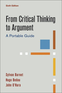 From Critical Thinking to Argument by Sylvan Barnet; Hugo Bedau; John O'Hara - Sixth Edition, 2020 from Macmillan Student Store