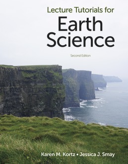 Lecture Tutorials for Earth Science by Karen M. Kortz; Jessica J. Smay - Second Edition, 2020 from Macmillan Student Store