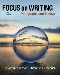 Focus on Writing: Paragraphs and Essays by Laurie Kirszner, Stephen Mandell - Fifth Edition, 2020 from Macmillan Student Store