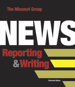 News Reporting and Writing by The Missouri Group - Thirteenth Edition, 2020 from Macmillan Student Store