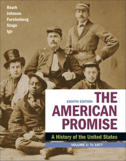 The American Promise, Volume 1 by James L. Roark; Michael P. Johnson; Francois Furstenberg; Sarah Stage; Sarah Igo - Eighth Edition, 2020 from Macmillan Student Store