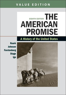 The American Promise, Value Edition, Combined Volume by James L. Roark; Michael P. Johnson; Francois Furstenberg; Sarah Stage; Sarah Igo - Eighth Edition, 2020 from Macmillan Student Store