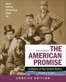 American Promise: A Concise History, Volume 1 by James L. Roark; Michael P. Johnson; Francois Furstenberg; Sarah Stage; Sarah Igo - Eighth Edition, 2020 from Macmillan Student Store