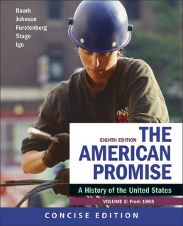 American Promise: A Concise History, Volume 2 by James L. Roark; Michael P. Johnson; Francois Furstenberg; Sarah Stage; Sarah Igo - Eighth Edition, 2020 from Macmillan Student Store