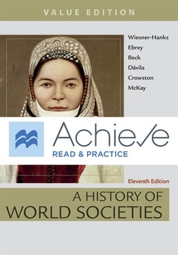 Achieve Read & Practice for A History of World Societies, Value (Twelve Months Access) by Merry E. Wiesner-Hanks; Patricia Buckley Ebrey; Roger B. Beck; Jerry Dávila; Clare Haru Crowston; John P. McKay - Eleventh Edition, 2018 from Macmillan Student Store