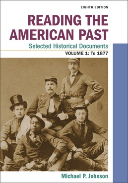 Reading the American Past: Selected Historical Documents, Volume 1: To 1877 by Michael P. Johnson - Eighth Edition, 2020 from Macmillan Student Store
