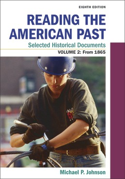Reading the American Past: Selected Historical Documents, Volume 2: Since 1865 by Michael P. Johnson - Eighth Edition, 2020 from Macmillan Student Store